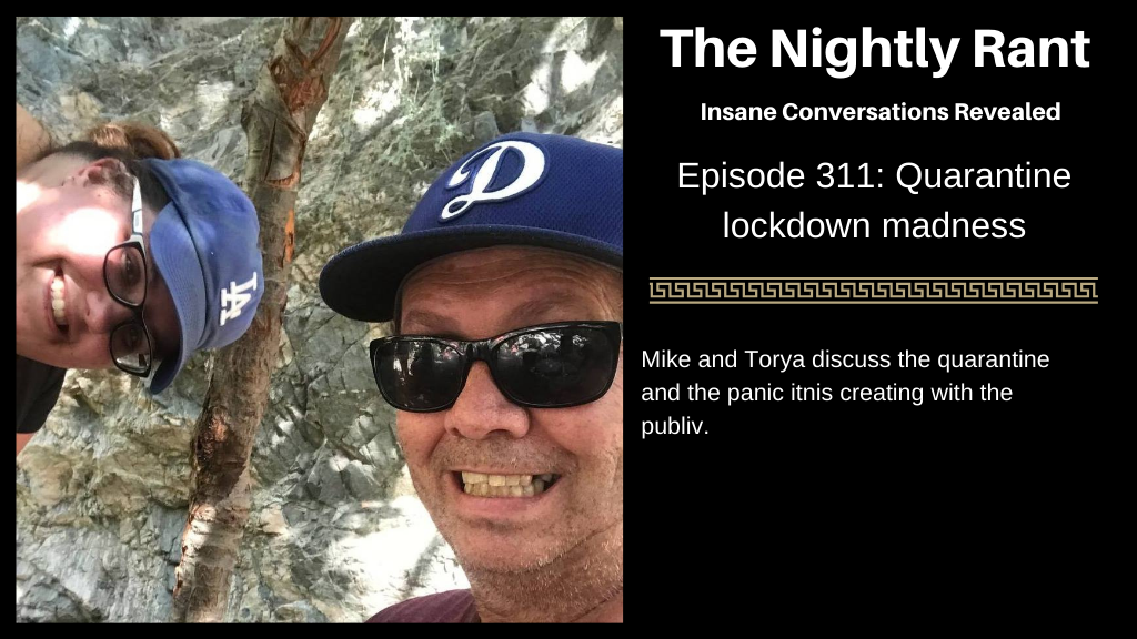 Episode 311: Quarantine Lockdown Madness