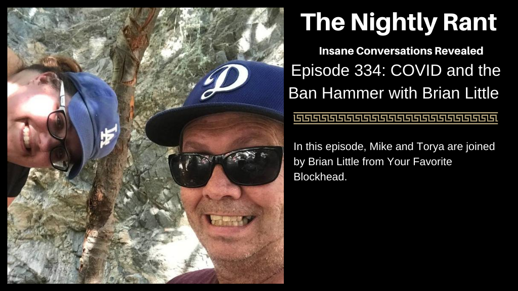 Episode 334: COVID and the Ban Hammer With Brian Little