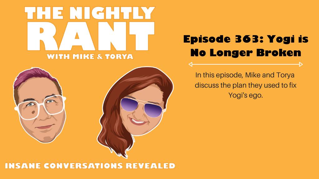 Episode 363: Yogi Is No Longer Broken