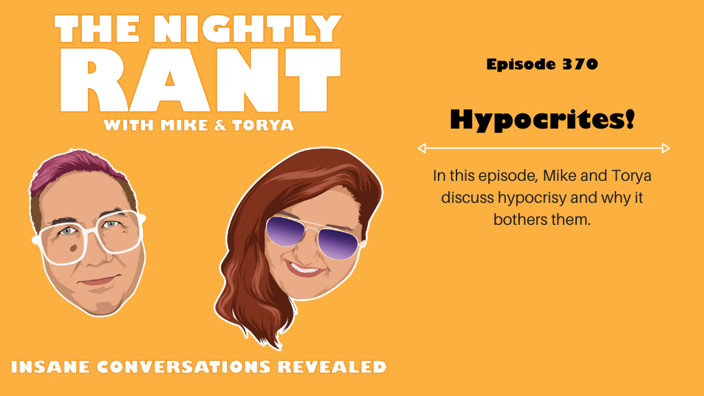 Episode 370: Hypocrites!