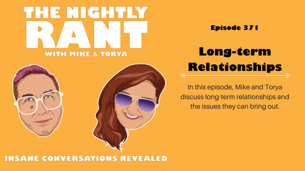 Episode 371: Long term Relationships