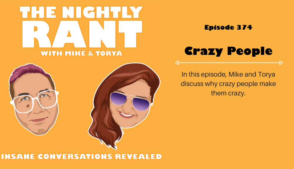 TNR374: Crazy People