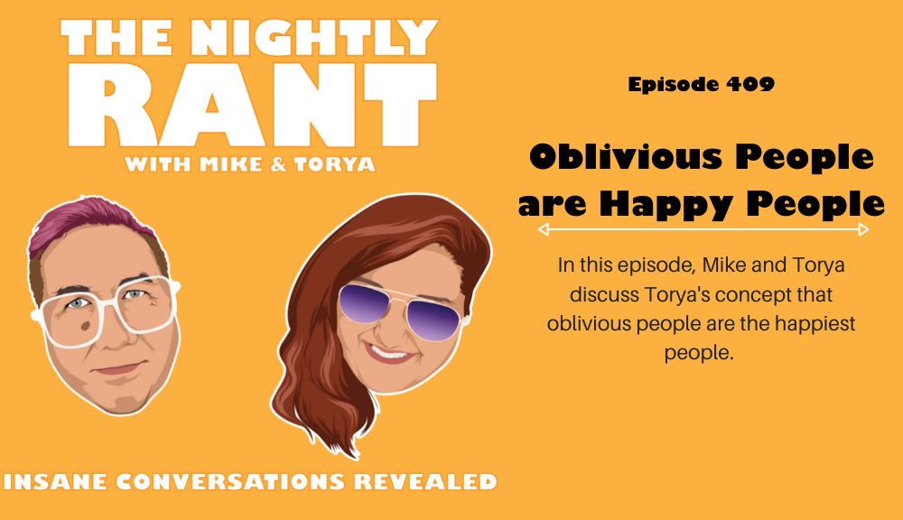 tnr409 - Oblivious People are Happy People