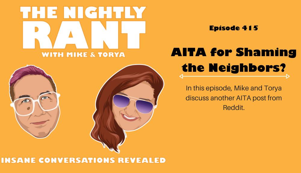 TNR415-AITA for Shaming the Neighbors